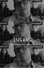 Insane by cuteboysandpizza_