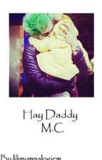 Hay Daddy || M.C. by annyolulu