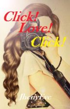 Click!Love!Click! by JhenyEve
