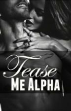 Tease Me Alpha by RawYal