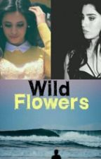 Wild Flowers (Camren) by Cheeriohww
