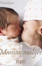 Maman malgré moi. by laitalafraise