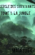 Le cercle des survivants-Tome 1:La jungle by Maia3364