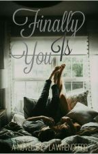 Finally Is You by Lawrencefdr