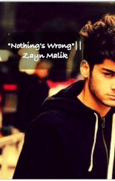 """""""Nothing's Wrong""""