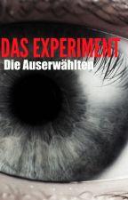 DAS EXPERIMENT-Die Auserwählten by KatharinaSeiler