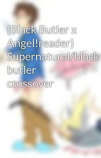 Black Butler x Angel!reader) Supernatural/black butler