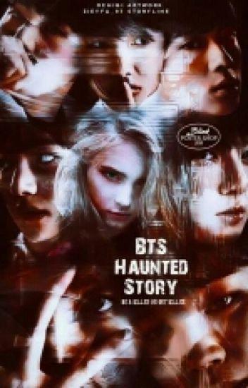 - BTS Haunted Story -