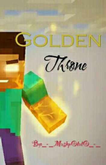 Golden Throne (Herobrine x Reader)