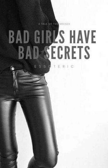 Bad Girls Have Bad Secrets
