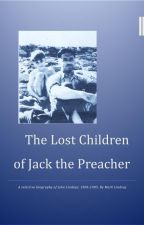 The lost children of Jack the Preacher. by mlindsay66
