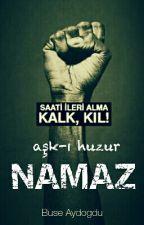 """aşk-ı huzur """"NAMAZ"""" by BuseAydogduu"""