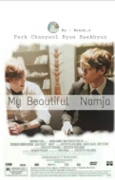 My Beautiful Namja [EXO, ChanBaek]