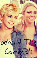 Behind The Camera's (A Ross Lynch FanFic) by ReadySetRock_xxx