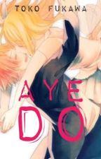 Aye Do ≫ NaLu by GenociderSyo_