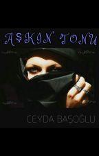 AŞKIN TONU  by ceydabsgl57