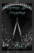 Everything affects Everything by OfficallyLoveBooks