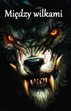 Między wilkami (m/m) by kimiczo