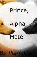 Prince, Alpha, Mate by pianodart