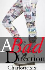 A Bad Direction.... (EDITING) by Galloping_Writer