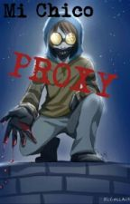 Mi chico proxy (Ticci-Toby y tu) PROXIMAMENTE by Mayu_The_Killer