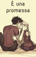 È una promessa by FigliadiAres