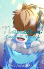 Nameless [Virus x Reader] by Vessalius04