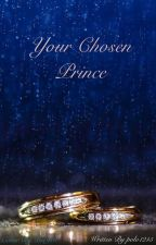 Your Chosen Prince #Wattys2015 by polo1215