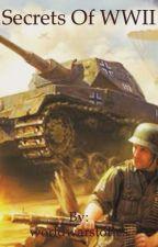 Secrets Of World War II by worldwarstories