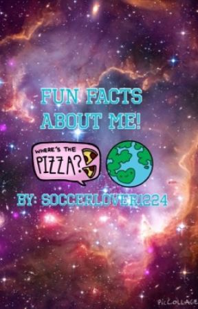 Random Facts about Me! by Soccerlover1224