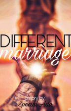 Different Marriage( În Curs De Corectare ) by MayaAmB