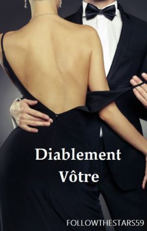 Diablement Vôtre. Tome I et II. by Followthestars59