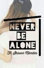 Never be alone ft. Shawn Mendes by tjsm21