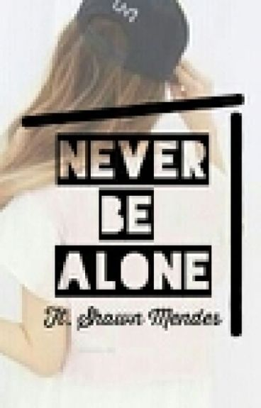 Never be alone ft. Shawn Mendes