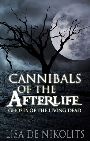 Cannibals of the Afterlife by LisadeNikolits
