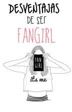 ❝desventajas de ser »fangirl« ❞ | ☹ by DiarioDeUnaJoven