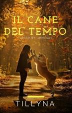 il cane del tempo |in revisione| by Tillyna