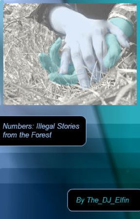 Numbers: Illegal Stories from the Forest by The_DJ_Elfin