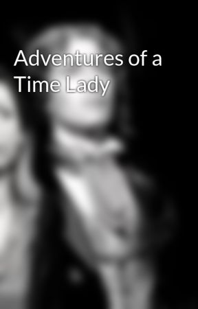 Adventures of a Time Lady by Romana_II