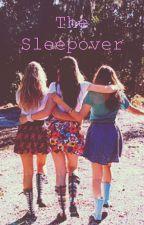 The Sleepover by 1ChloRow3