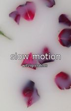 slow motion » narry a.u, by witzigreuters