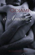 Odiame ó Amame... by ItvRodriguez