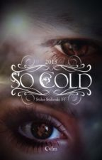 So cold (Stiles Stilinski/TW FF) by noxreactionxbpd