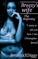 Breezy's Wife [beginning] by Fanfiction2001