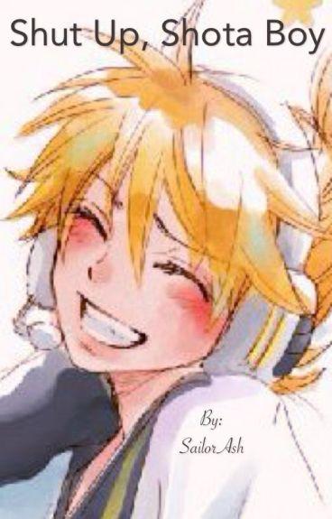 Shut up, Shota Boy (Len Kagamine x Reader)
