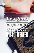 Rappels islamiques ; les gens du paradis auront une foi d'enfer by Chroniques_world