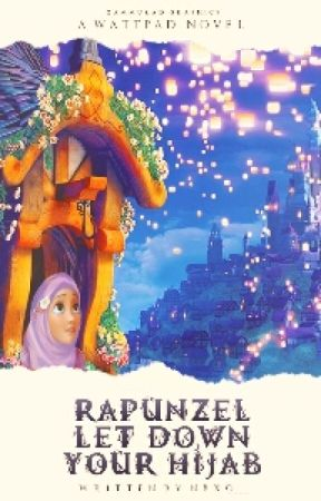 Rapunzel, Let Down Your Hijab- ON HOLD by InvisibleEmpath