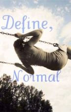 Define 'Normal' by iamwhoiamforever
