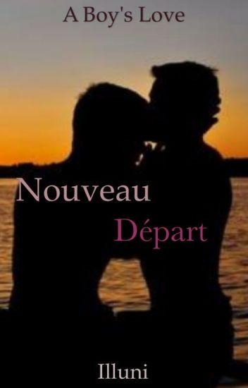 Nouveau départ - A boy's Love ✔