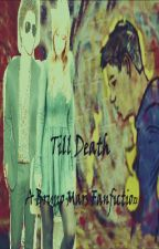 Till Death (A Bruno Mars Fanfiction) by ashhleeigh